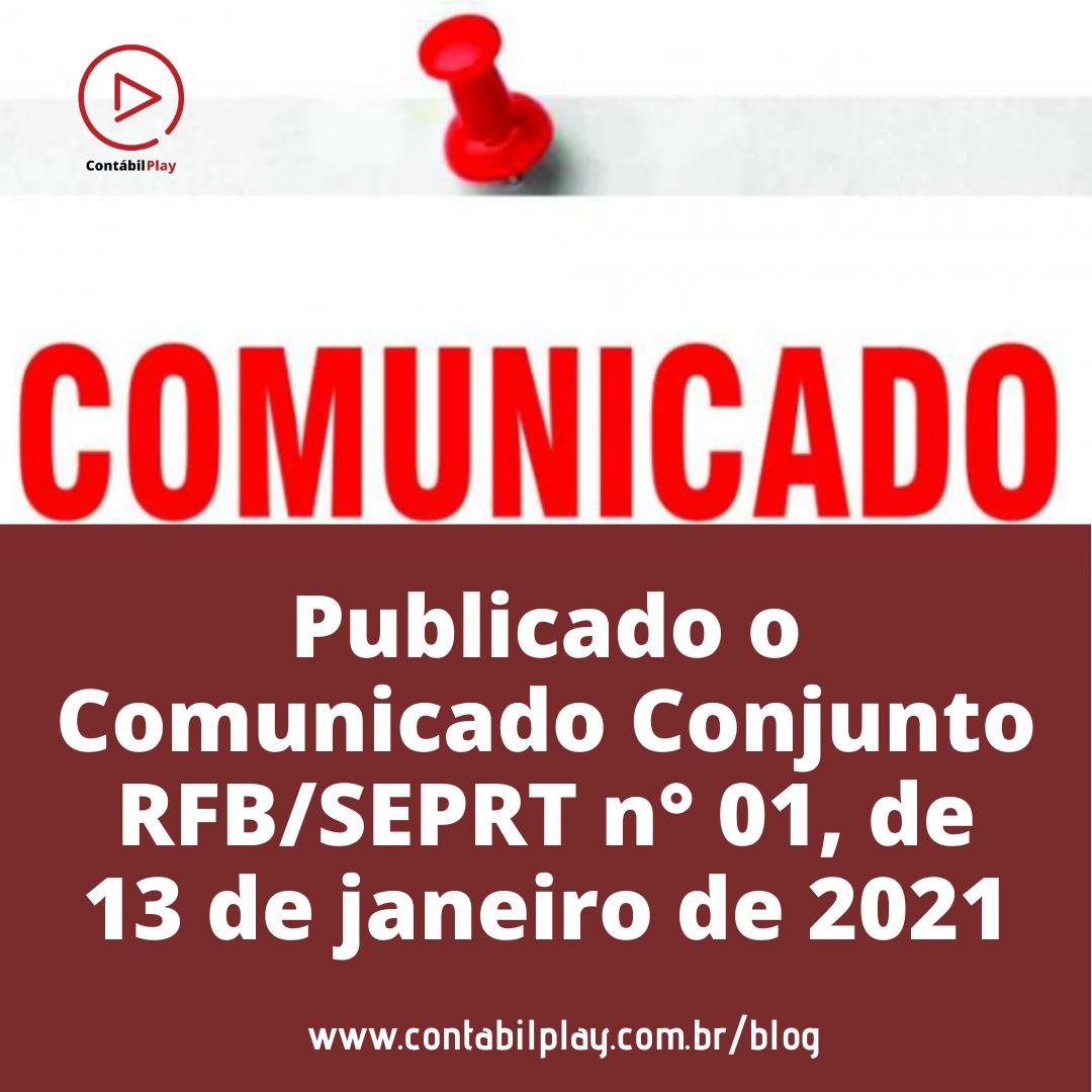 Publicado o Comunicado Conjunto RFB/SEPRT n° 01, de 13 de janeiro de 2021